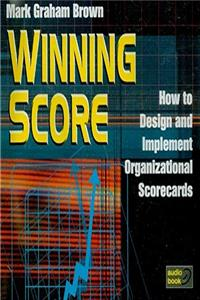 Download Winning Score - Audio Book - Compact Disk: How to Design and Implement Organizational Scorecards fb2, epub
